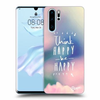 Hülle für Huawei P30 Pro - Think happy be happy