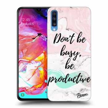 Hülle für Samsung Galaxy A70 A705F - Don't be busy, be productive